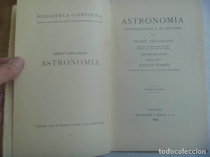 Libros antiguos: BIBLIOTECA CIENTIFICA : ASTRONOMIA POR E. ESCLANGON . MONTANER Y SIMON , 1936 - Foto 2 - 245723670