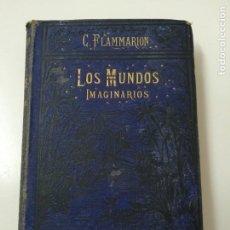 Libros antiguos: LOS MUNDO IMAGINARIOS FLAMMARION AÑO 1874. Lote 246440745