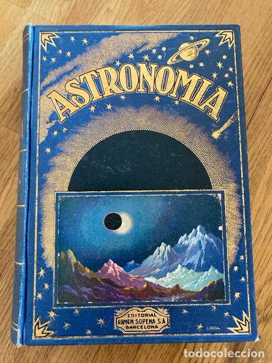 ASTRONOMIA - JOSE COMAS SOLA - EDITORIAL RAMON SOPENA - 1935 - ILUSTRADO (Libros Antiguos, Raros y Curiosos - Ciencias, Manuales y Oficios - Astronomía)