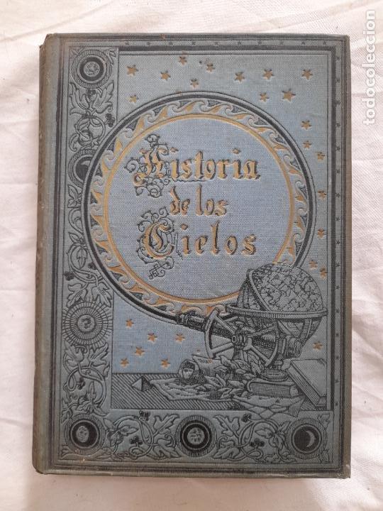 LA HISTORIA DE LOS CIELOS, ROBERTO STAWELL BALL. RAMON MOLINAS, PRINCIPIOS SIGLO XX (Libros Antiguos, Raros y Curiosos - Ciencias, Manuales y Oficios - Astronomía)
