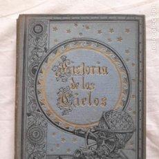 Libros antiguos: LA HISTORIA DE LOS CIELOS, ROBERTO STAWELL BALL. RAMON MOLINAS, PRINCIPIOS SIGLO XX. Lote 254614650