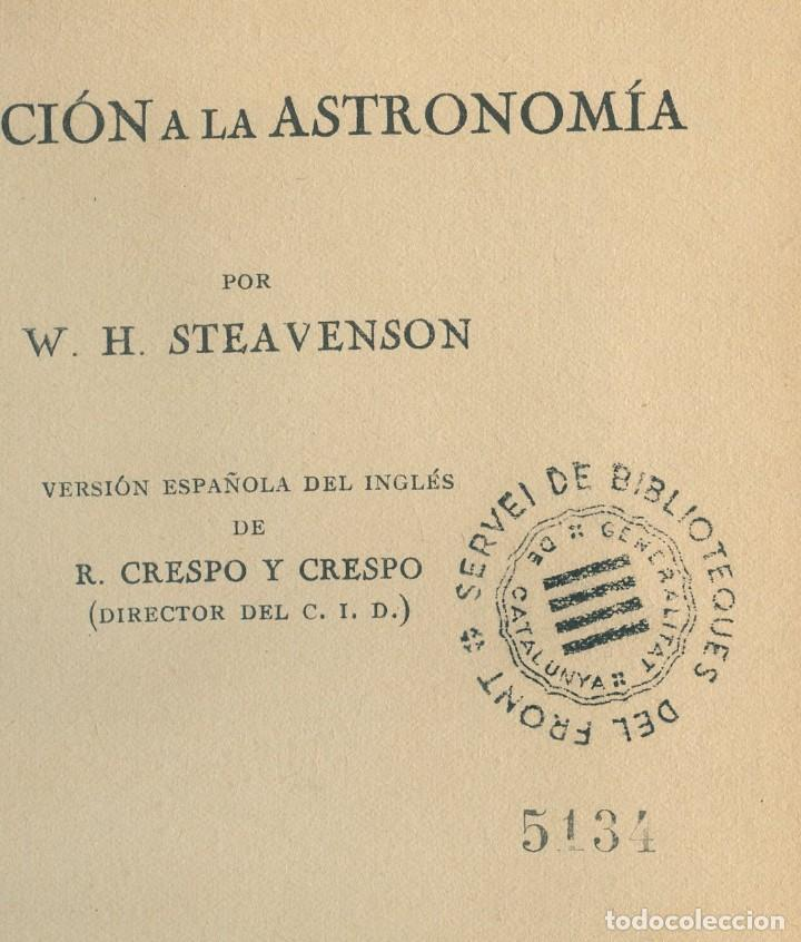 Libros antiguos: Iniciación a la Astronomía (W H Steavenson, 1934) Ed. Apolo - Foto 3 - 255936745