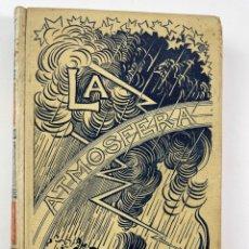 Libros antiguos: L-1240. LA ATMOSFERA, POR CAMILO FLAMMARION. TOMO I. 1902.. Lote 258512875