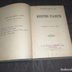 Libros antiguos: NUESTRO PLANETA. ELISEO RECLUS. Lote 261302310