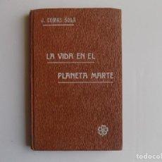Libros antiguos: LIBRERIA GHOTICA. COMAS SOLA. LA VIDA EN EL PLANETA MARTE. 1914. MUY ILUSTRADO. ASTRONOMIA.RARO.. Lote 262109070