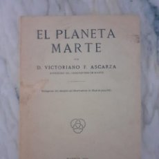 Libri antichi: EL PLANETA MARTE - VICTORIANO F. ASCARZA 1924 ASTRÓNOMO OBSERVATORIO DE MADRID. Lote 267082374