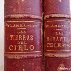 Libros antiguos: ASTRONOMÍA POPULAR, LAS MARAVILLAS CELESTES Y LAS TIERRAS DEL CIELO, CAMILO FLAMMARIÓN. DOS TOMOS. Lote 268146184