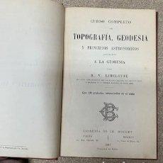 Libros antiguos: CURSO COMPLETO DE TOPOGRAFÍA, GEODESIA Y PRINCIPIOS ASTRONÓMICOS - 1887. Lote 269305318