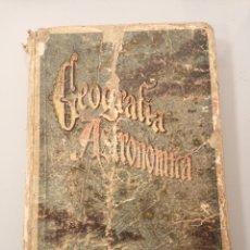 Libros antiguos: LIBRO NOCIONES DE GEOGRAFÍA ASTRONÓMICA POR VELEZ DE ARAGON MADRID, ANTIGUO. Lote 277000033