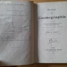 Libros antiguos: TRAITÉ DE COSMOGRAPHIE, L´ABBE TH. MOREUX, PARIS, J. DE GIGORD, 1923 RARO.. Lote 288034888