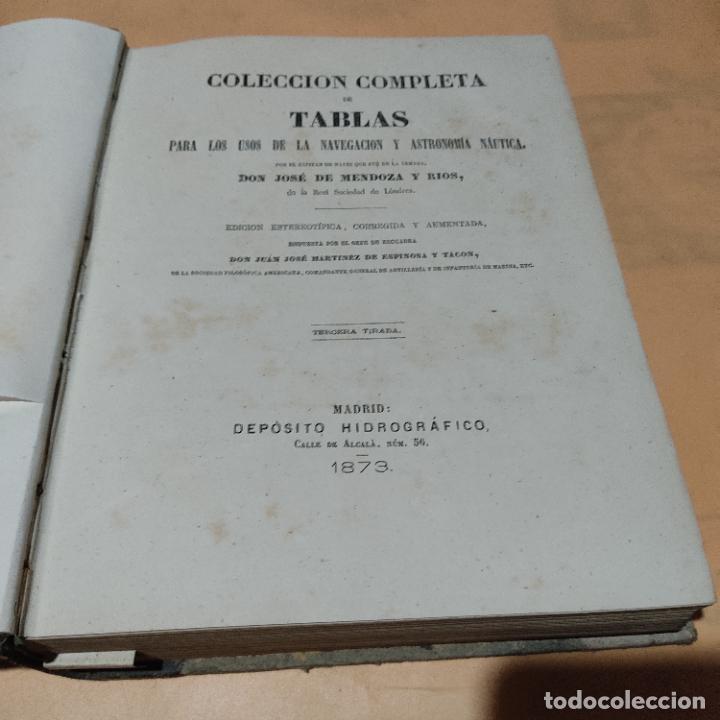 Libros antiguos: COLECCION COMPLETA DE TABLAS PARA LOS USOS DE LA NAVEGACION Y ASTRONOMIA NAUTICA. LEER. VER FOTOS. - Foto 3 - 289027583