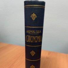 Libros antiguos: ASTRONOMÍA. J. COMAS SOLA. EDITORIAL RAMÓN SOPENA.BARCELONA 1935.. Lote 293563623