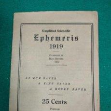 Libros antiguos: SIMPLIFIED SCIENTIFIC. EPHEMERIS 1919. MAX EINDEL.THE ROSICRUCIAN FELLOWSHIP CALIFORNIA 1918.. Lote 294575028
