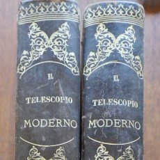 Libros antiguos: PAREJA DE 2 LIBROS / TOMOS - EL TELESCOPIO MODERNO. AUGUSTO T. ARCIMIS - ED. MONTANER Y SIMÓN - 1878. Lote 295646973