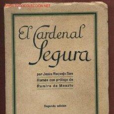 Libros antiguos: EL CARDENAL SEGURA, POR JESÚS REQUEJO SAN ROMÁN, CON PRÓLOGO DE RAMIRO DE MAEZTU. Lote 31407483