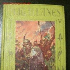 Libros antiguos: HERNANDO DE MAGALLANES, EL FAMOSO NAVEGANTE DEL SIGLO XVI: SU VIDA Y HECHOS. Lote 26378405