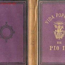 Libros antiguos: 1883. VIDA POPULAR DE PIO IX. Lote 27416328