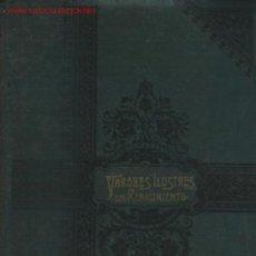 Libros antiguos: VARONES ILUSTRES DEL RENACIMIENTO. .. POR CARLOS MENDOZA - 1900+/-. Lote 15759823