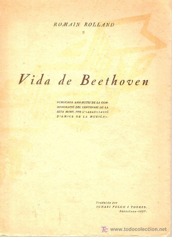 VIDA DE BEETHOVEN / ROMAIN ROLLAND. BARCELONA A. AMICS MUSICA, 1927. 23 X 17 CM. 91 P. (Libros Antiguos, Raros y Curiosos - Biografías )