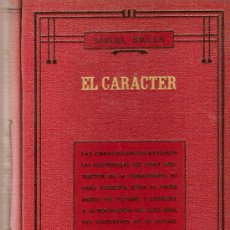 Libros antiguos: EL CARACTER CON ALGUNOS APUNTES BIOGRAFICOS SOBRE EL AUTOR Y SUS OBRAS / S. SMILES. . Lote 6529647
