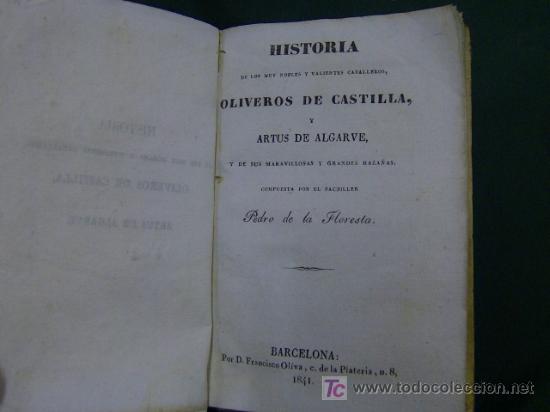 FLORESTA , PEDRO DE LA - HISTORIA DE LOS MUY NOBLES CABALLEROS OLIVEROSDE.. LIBROS CABALLERIAS 1841 (Libros Antiguos, Raros y Curiosos - Biografías )