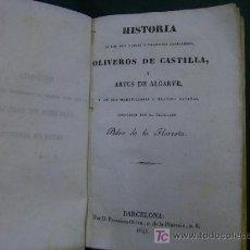 Libros antiguos: FLORESTA , PEDRO DE LA - HISTORIA DE LOS MUY NOBLES CABALLEROS OLIVEROSDE.. LIBROS CABALLERIAS 1841. Lote 9346473