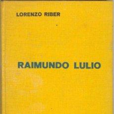 Libros antiguos: UXL RAIMUNDO LULIO BIOGRAFIA RELIGION RAMON LLULL MISIONERO IGLESIA AÑO 1935 FOLOSOFIA HISTORIA. Lote 24658884