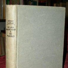 Libros antiguos: DEJAD MARCHAR A MI PUEBLO. ALBERT LUTHULI. ANTIRRACISMO SUDAFRICA.. Lote 26231201