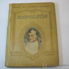 Libros antiguos: VIDAS DE GRANDES HOMBRES, NAPOLEON, S.A.I.S.B.H., BARCELONA.. Lote 12891633