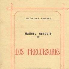 Libros antiguos: LOS PRECURSORES MANUEL MURGUÍA. Lote 26524151