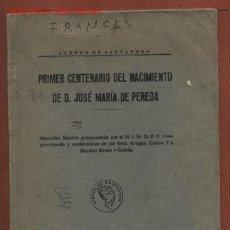 Libros antiguos: PRIMER CENTENARIO DEL NACIMIENTO DE D. JOSÉ MARÍA DE PEREDA. ALOCUCIÓN FÚNEBRE. 1933. Lote 26298205