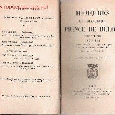 Libros antiguos: MÉMORIES DU CHANCELIER PRINCE DE BÜLOW. Lote 23692261