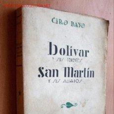 Libros antiguos: (L2) BOLIVAR Y SUS TENIENTES: SAN MARTIN Y SUS ALIADOS - CIRO BAYO - RAFAEL CARO RAGGIO EDITOR 1929. Lote 27264223