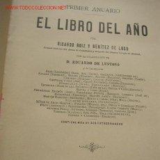 Libros antiguos: EL LIBRO DEL AÑO, PRIMER ANUARIO- RICARDO RUIZ Y BENÍTEZ DE LUGO-COLABORACIÓN DE D. EDUARDO DE. Lote 15709555