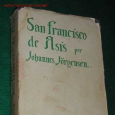 Livres anciens: SAN FRANCISCO DE ASIS. VOLÚMEN 2, DE JOHANNES JÖRGENSEN 1925. Lote 23603496