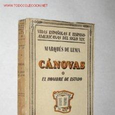 Libros antiguos: CÁNOVAS O EL HOMBRE DE ESTADO, POR EL MARQUÉS DE LEMA. 1ª EDICIÓN. 1931. Lote 27388579