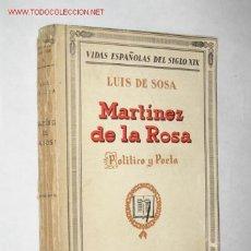 Libros antiguos: MARTÍNEZ DE LA ROSA, POLÍTICO Y POETA, POR LUIS DE SOSA. 1ª EDICIÓN. 1930. Lote 27388580