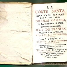 Libros antiguos: CORTE SANTA -VIDA DE BOECIO Y DEL CARDENAL POLO-AÑO 1750 IMPRESO EN MADRID EN LO DE GABRIEL RAMIREZ . Lote 23151289