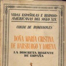 Livros antigos: DOÑA MARIA CRISTINA DE HABSBURGO Y LORENA. LA DISCRETA REGENTE DE ESPAÑA. (A/ BI- 732). Lote 4683725