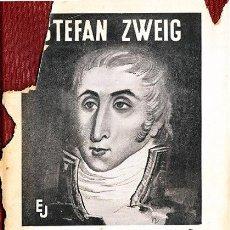Libros antiguos: BIOGRAFIA DE FOUCHE EL GENIO TENEBROSO POR STEFAN ZWEIG EDIT. JUVENTUD. Lote 12214341