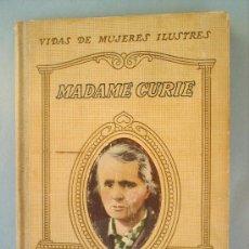 Libros antiguos: VIDA DE MUJERES ILUSTRES -MADAME CURIE-1936 -SEIX Y BARRAL. Lote 33929934