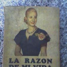 Libros antiguos: LA RAZON DE MI VIDA, POR EVA PERÓN - EDICIONES PEUSER - 1952 - OFERTA!!. Lote 27078865