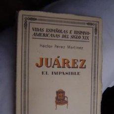 Libros antiguos: 1934 JUAREZ, EL IMPASIBLE PRIMERA EDICION. Lote 27194040
