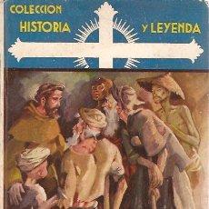 Libros antiguos: COLECCION HISTORIA Y LEYENDA SAN FRANCISCO JAVIER SERIE VIDAS DE SANTOS . Lote 14380093