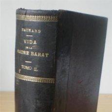 Libros antiguos: VIDA DE LA MADRE SOFÍA MAGDALENA BARAT .. FUNDADORA SAGRADO CORAZÓN DE JESÚS 1887. Lote 26147125