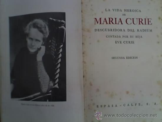 Libros antiguos: LA VIDA HEROICA DE MARIA CURIE, por Eve Curie - Segunda Edición - Espasa Calpe - Argentina - 1937 - Foto 2 - 20873739