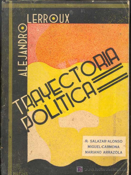 1934: ALEJANDRO LERROUX - TRAYECTORIA POLÍTICA - GUERRA CIVIL (Libros Antiguos, Raros y Curiosos - Biografías )