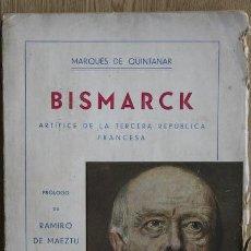 Libros antiguos: BISMARCK ARTÍFICE DE LA TERCERA REPÚBLICA FRANCESA. PRÓLOGO DE RAMIRO DE MAEZTU. QUINTANAR (MARQUÉS . Lote 15714668