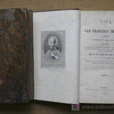 Libros antiguos: VIDA DE SAN FRANCISCO DE SALES, OBISPO Y PRÍNCIPE DE GINEBRA. SAN SULPICIO (CURA DE). Lote 15836004