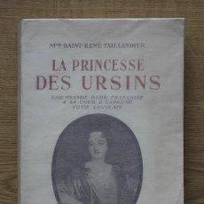 Libros antiguos: LA PRINCESSE DES URSINS. UNE GRANDE DAME FRANÇAISE À LA COUR D'ESPAGNE SOUS LOUIS XVI.. Lote 16091973
